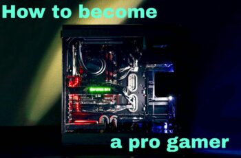 How to become a pro gamer