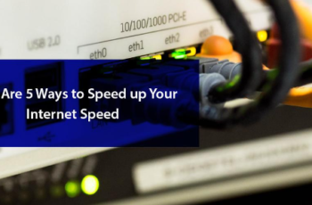 5 ways to speed up your internet speed