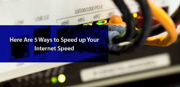 5 ways to speed up your internet speed